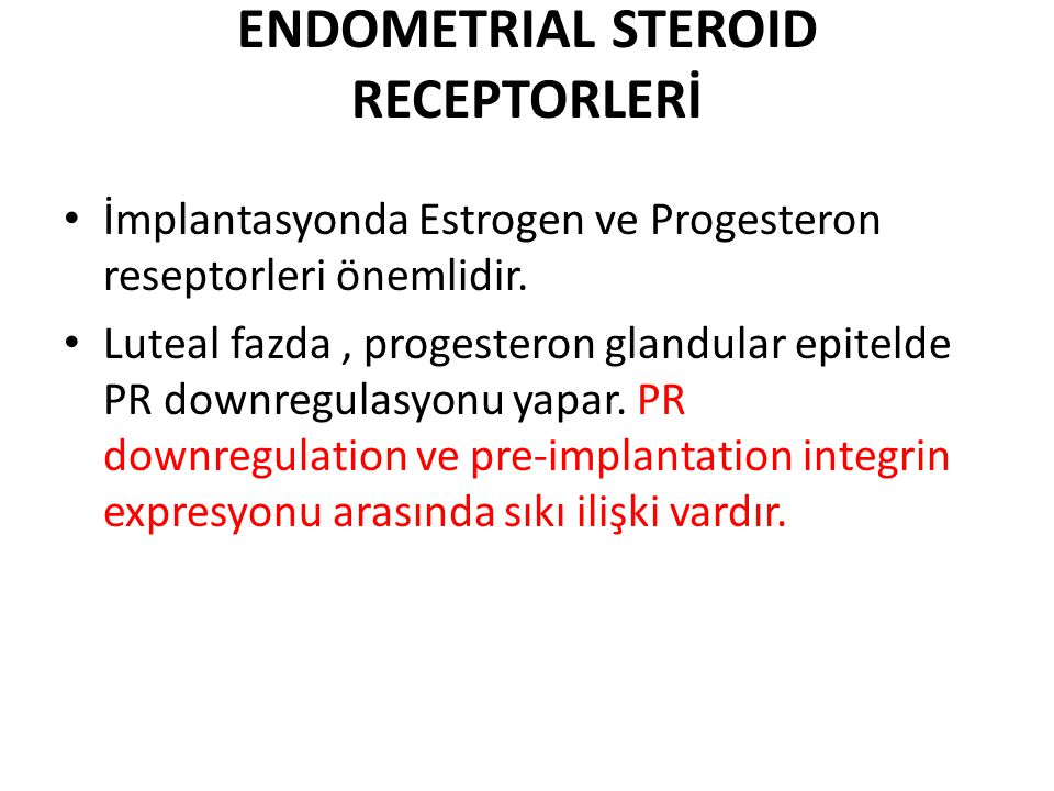 ENDOMETRIAL STEROID RECEPTORLERİ