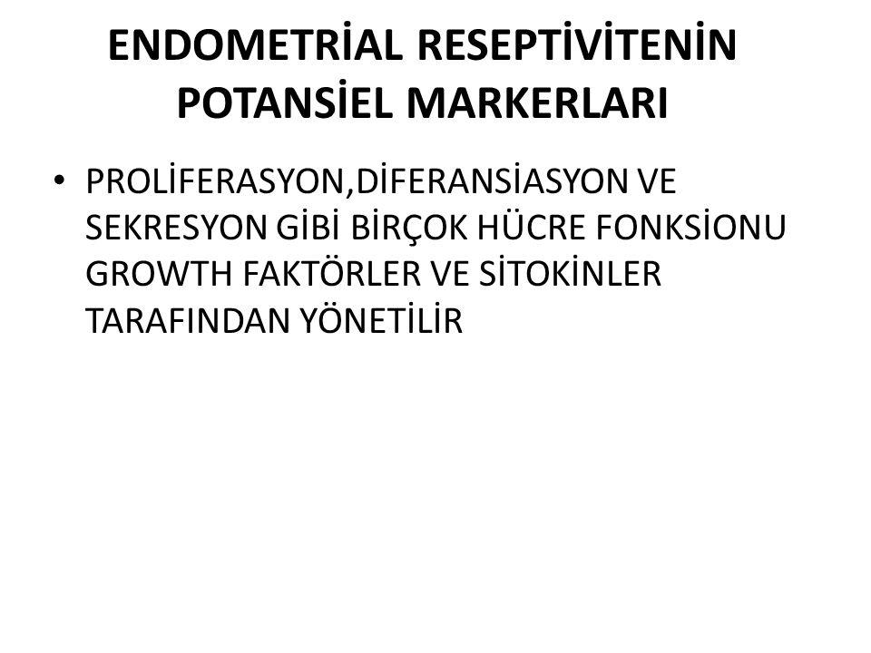 ENDOMETRİAL RESEPTİVİTENİN POTANSİEL MARKERLARI