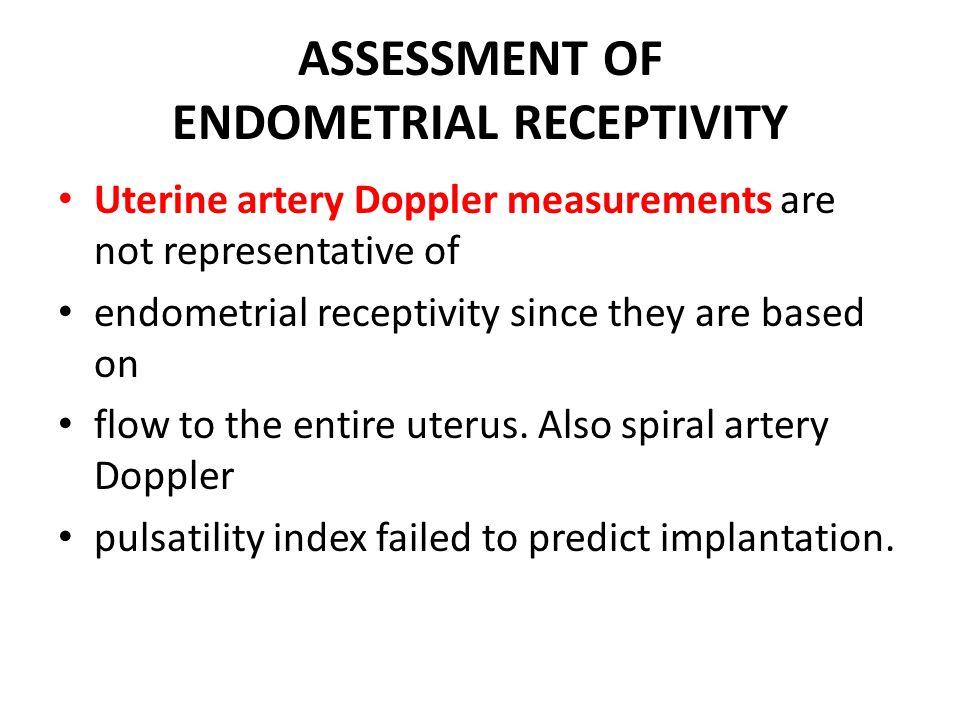 ASSESSMENT OF ENDOMETRIAL RECEPTIVITY