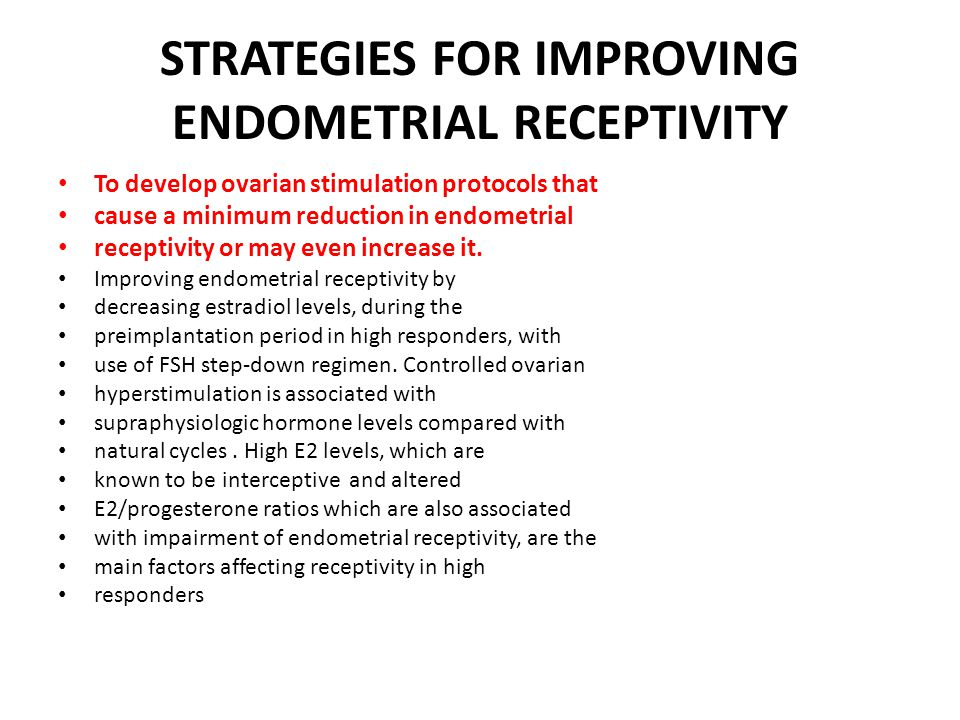 STRATEGIES FOR IMPROVING ENDOMETRIAL RECEPTIVITY