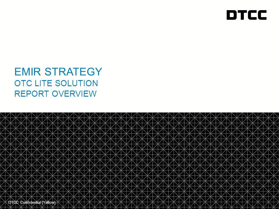 EMIR strategy OTC Lite solution REPORT Overview