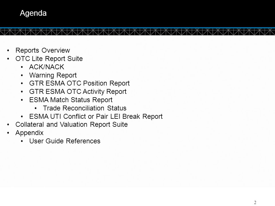 Agenda Reports Overview OTC Lite Report Suite ACK/NACK Warning Report