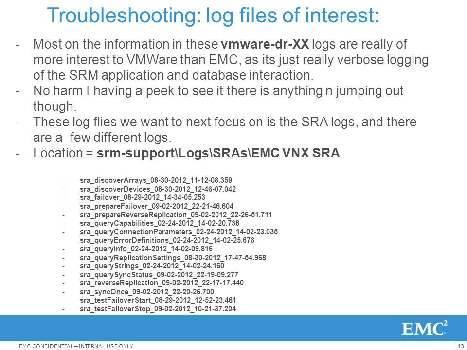 Troubleshooting: log files of interest: