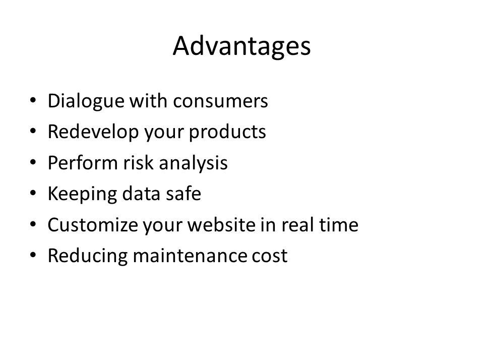 Advantages Dialogue with consumers Redevelop your products