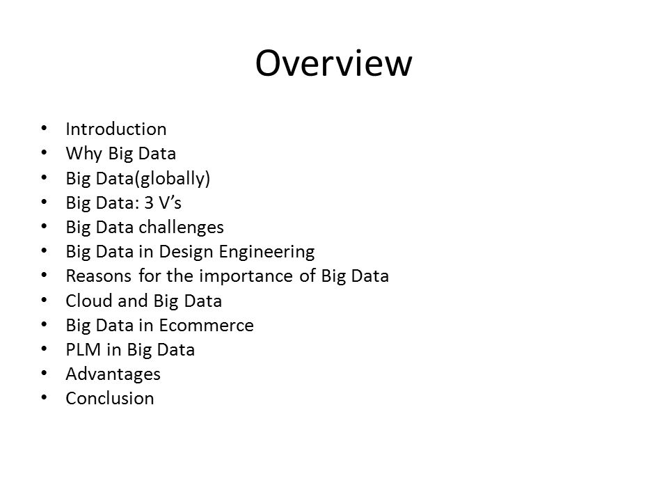 Overview Introduction Why Big Data Big Data(globally) Big Data: 3 V's