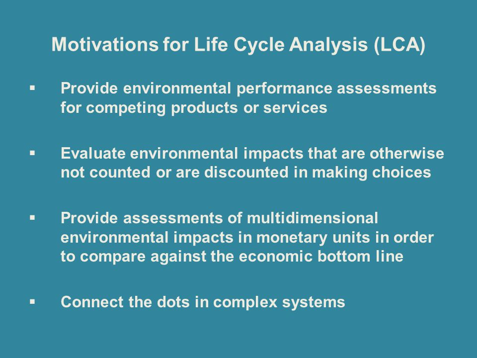 Motivations for Life Cycle Analysis (LCA)
