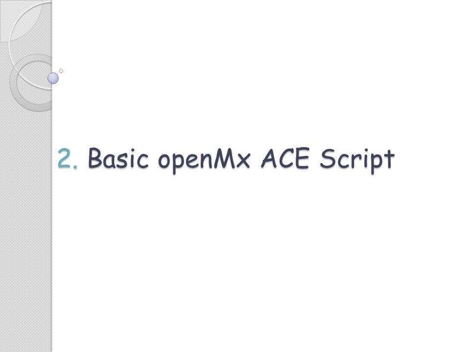 2. Basic openMx ACE Script