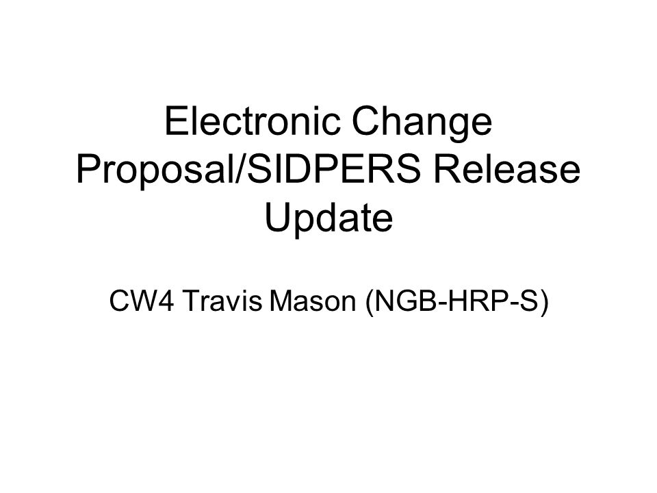 Electronic Change Proposal/SIDPERS Release Update