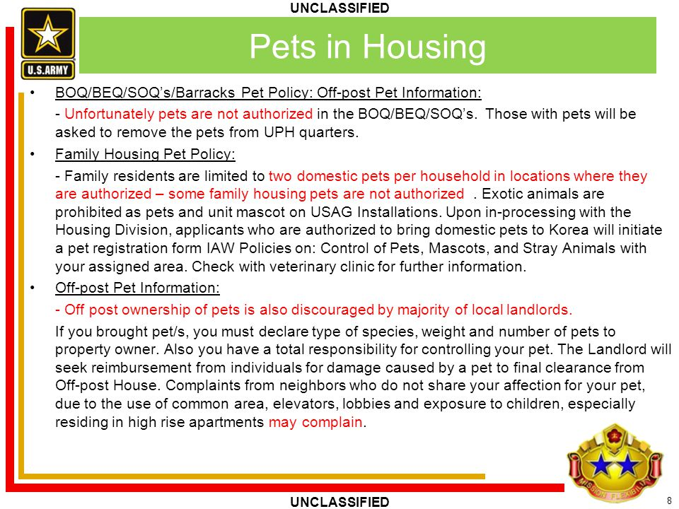 Pets in Housing BOQ/BEQ/SOQ's/Barracks Pet Policy: Off-post Pet Information: