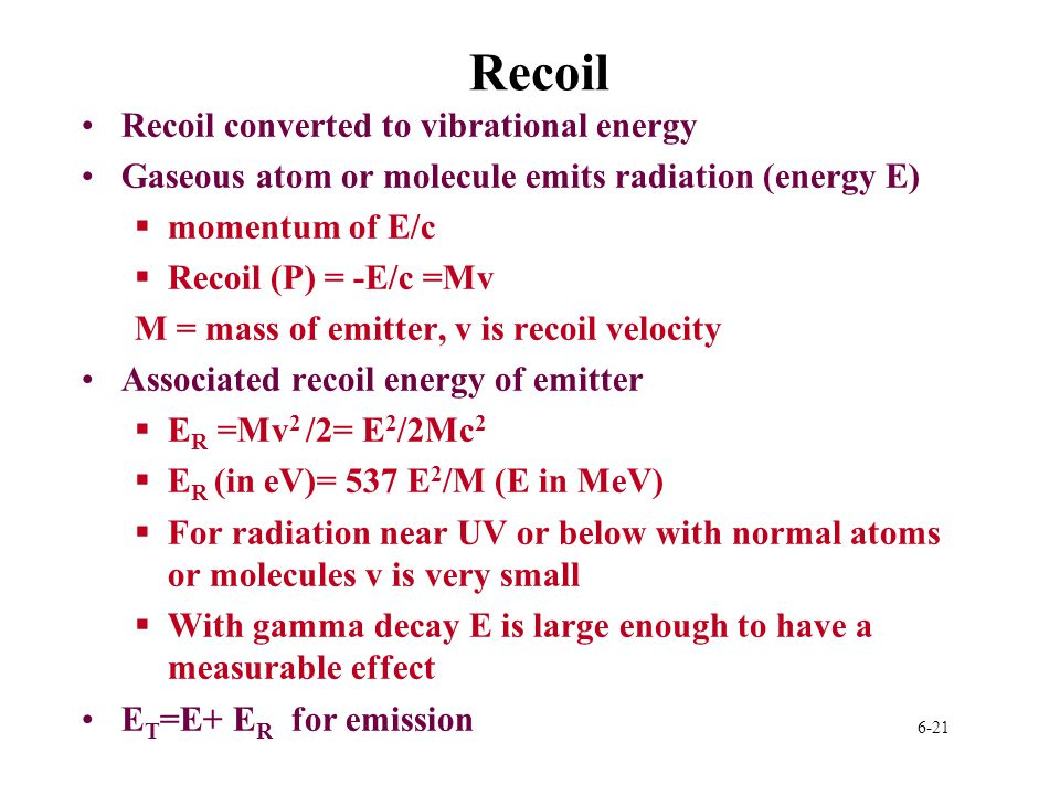 Recoil Recoil converted to vibrational energy