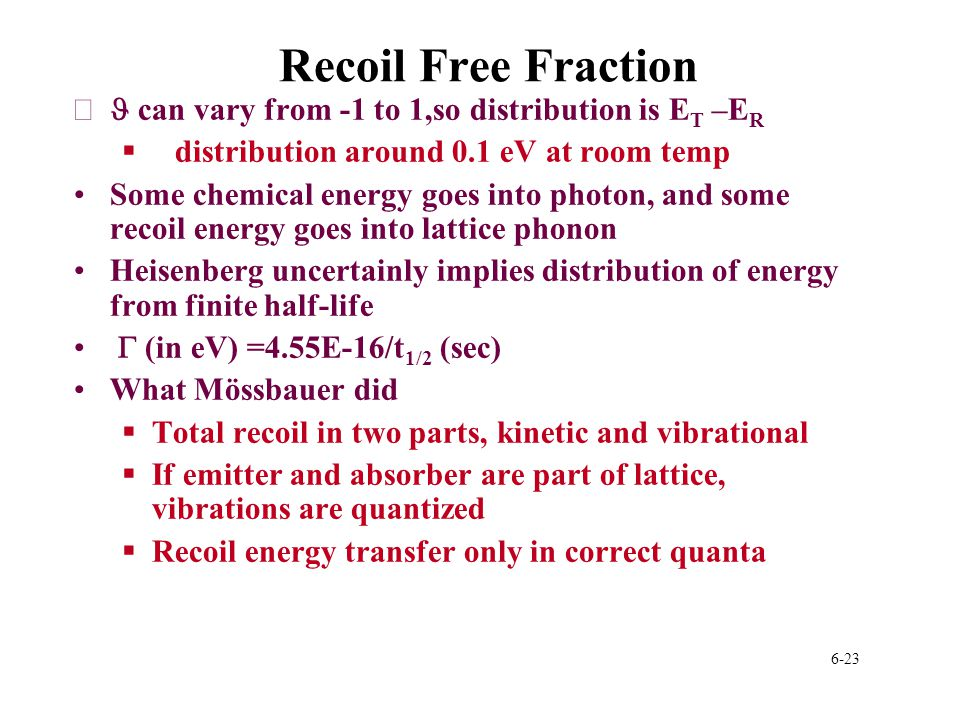 Recoil Free Fraction J can vary from -1 to 1,so distribution is ET –ER