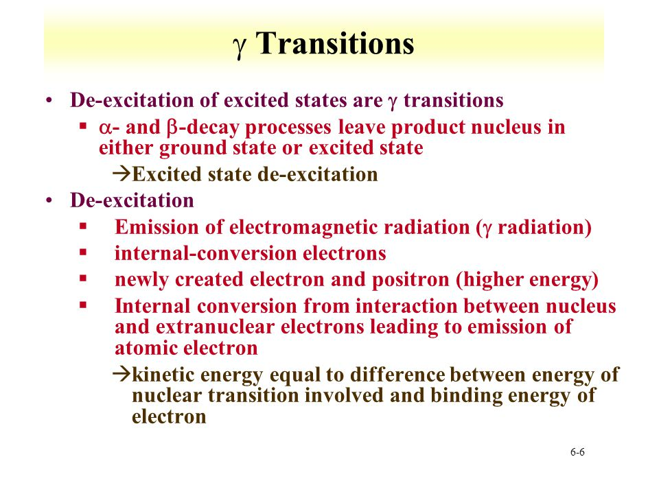  Transitions De-excitation of excited states are  transitions