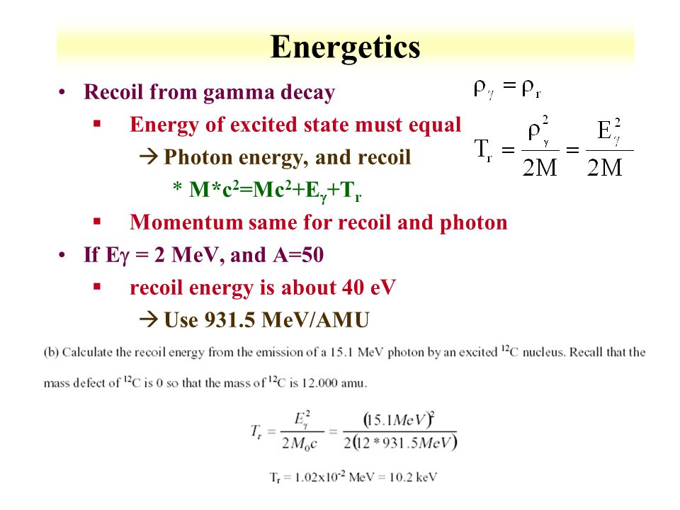 Energetics Recoil from gamma decay Energy of excited state must equal