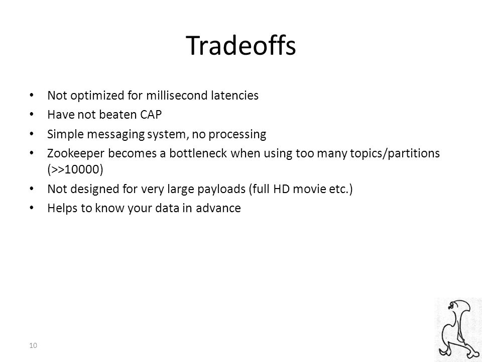 Tradeoffs Not optimized for millisecond latencies Have not beaten CAP
