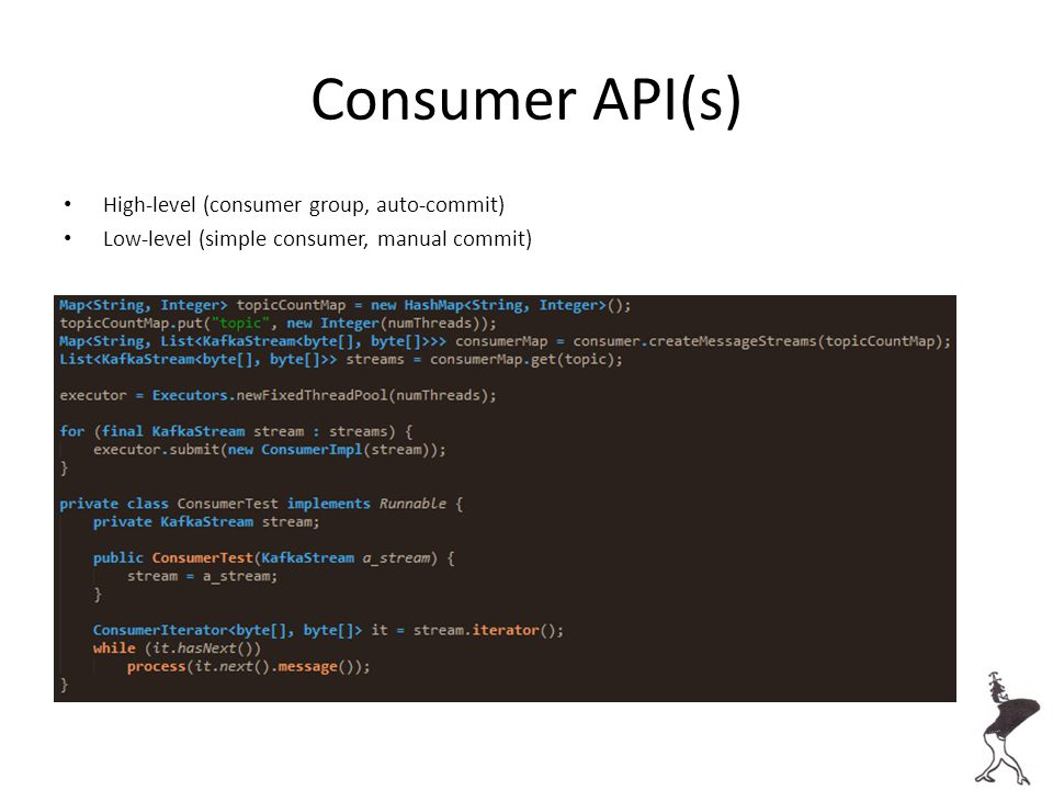 Consumer API(s) High-level (consumer group, auto-commit)