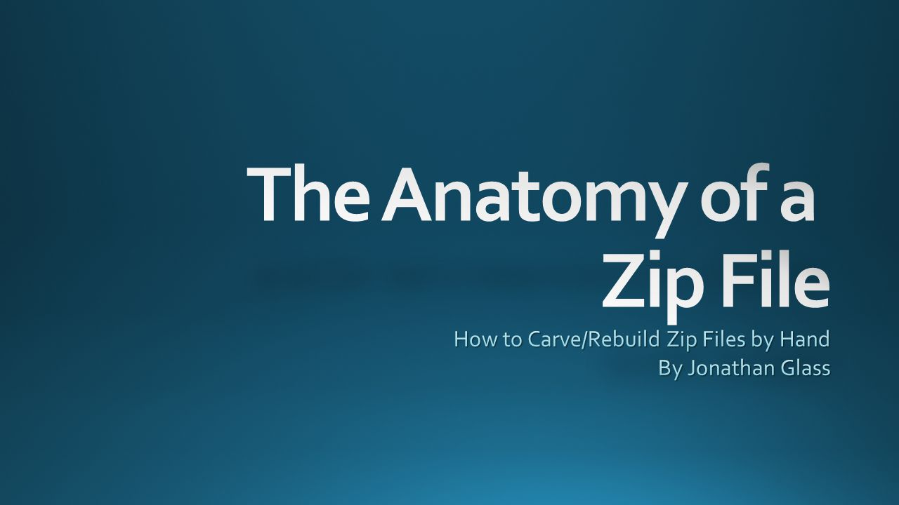 The Anatomy of a Zip File