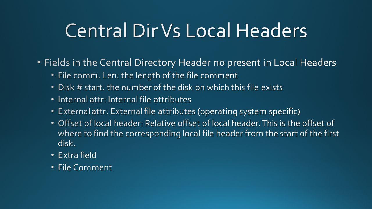 Central Dir Vs Local Headers