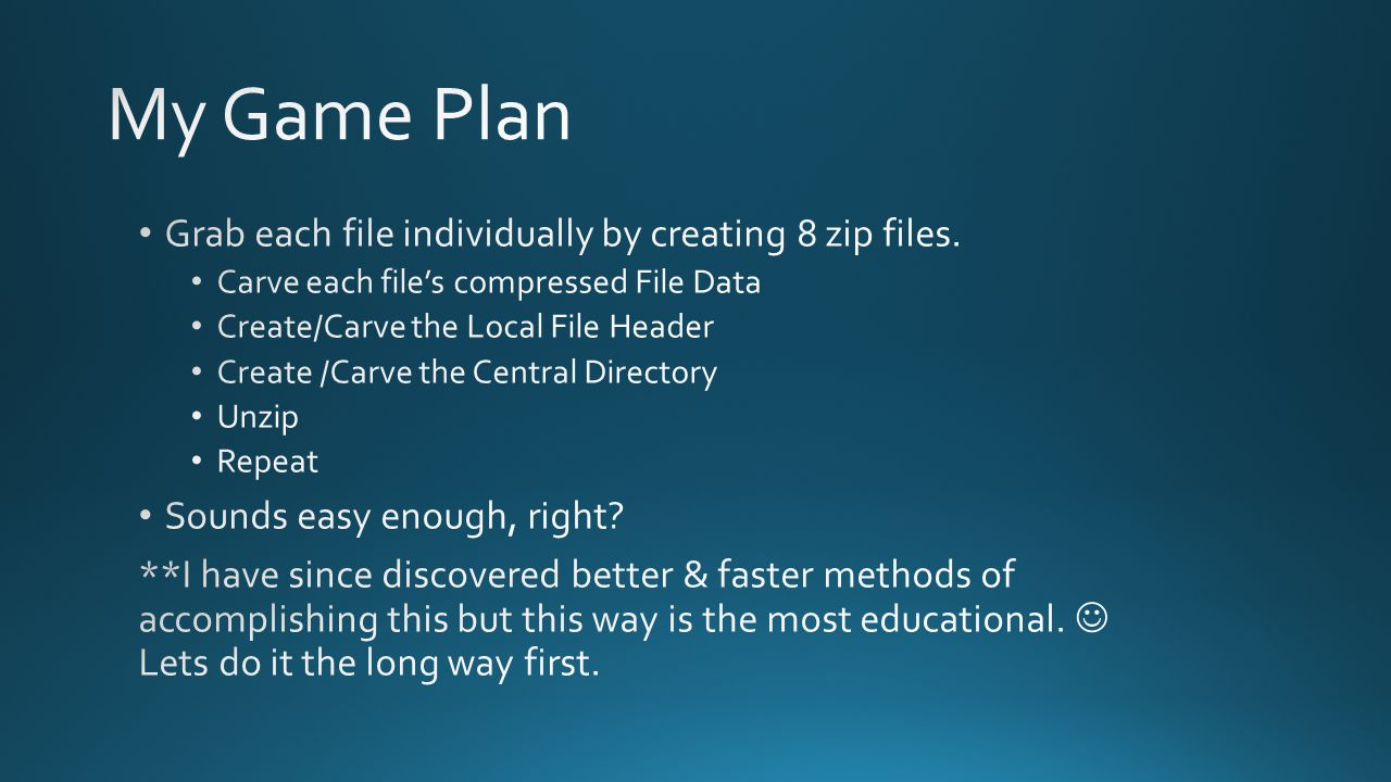 My Game Plan Grab each file individually by creating 8 zip files.