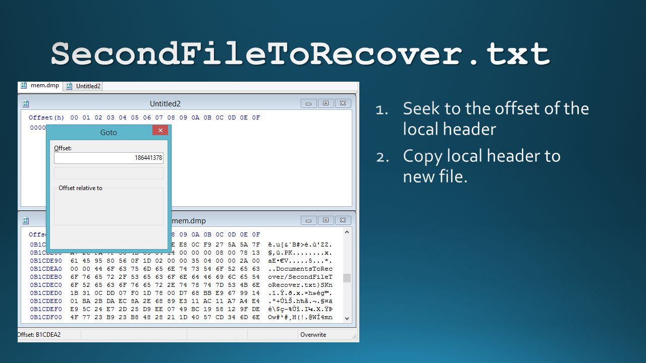 SecondFileToRecover.txt Seek to the offset of the local header