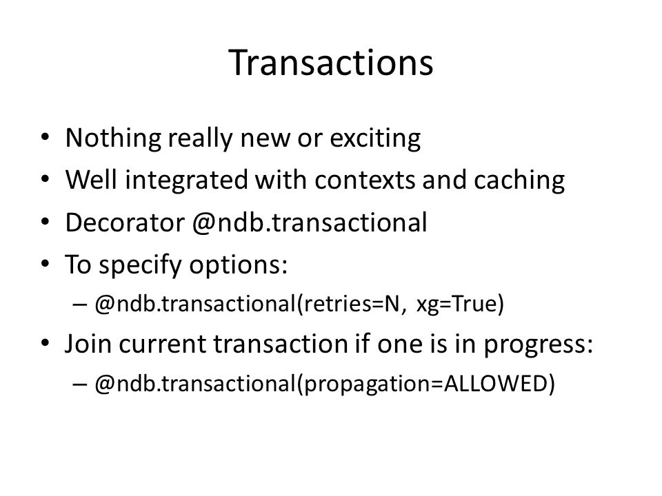 Transactions Nothing really new or exciting