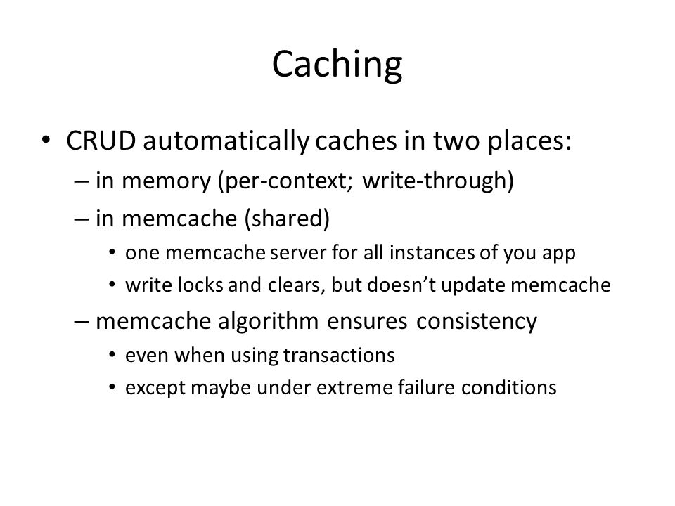 Caching CRUD automatically caches in two places: