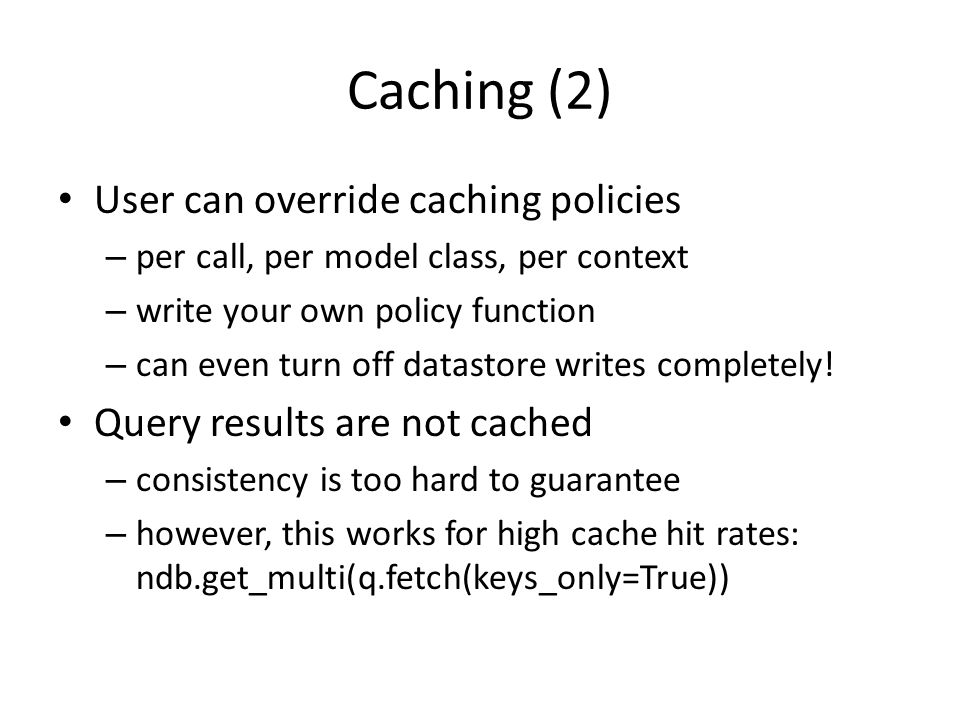 Caching (2) User can override caching policies