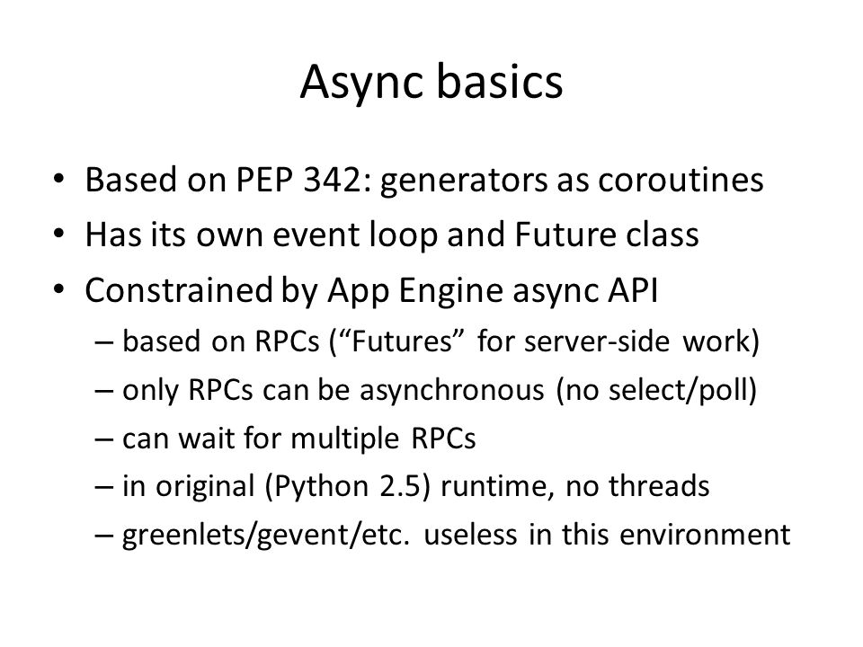 Async basics Based on PEP 342: generators as coroutines