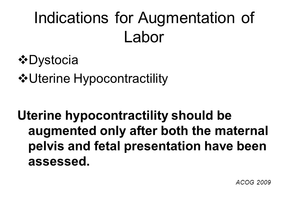 Indications for Augmentation of Labor