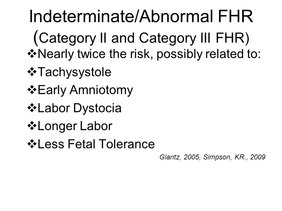 Indeterminate/Abnormal FHR (Category II and Category III FHR)
