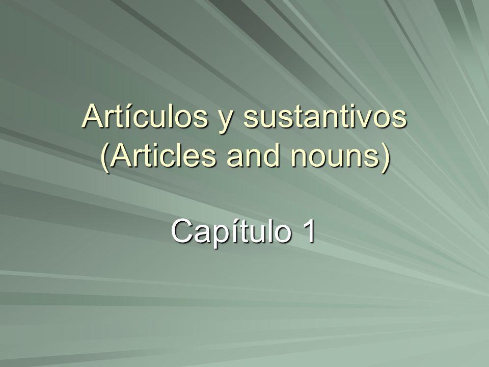 Artículos y sustantivos (Articles and nouns)