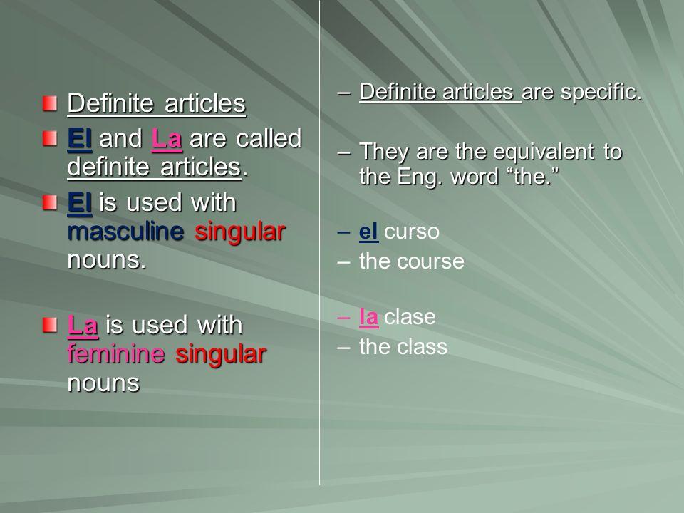 El and La are called definite articles.