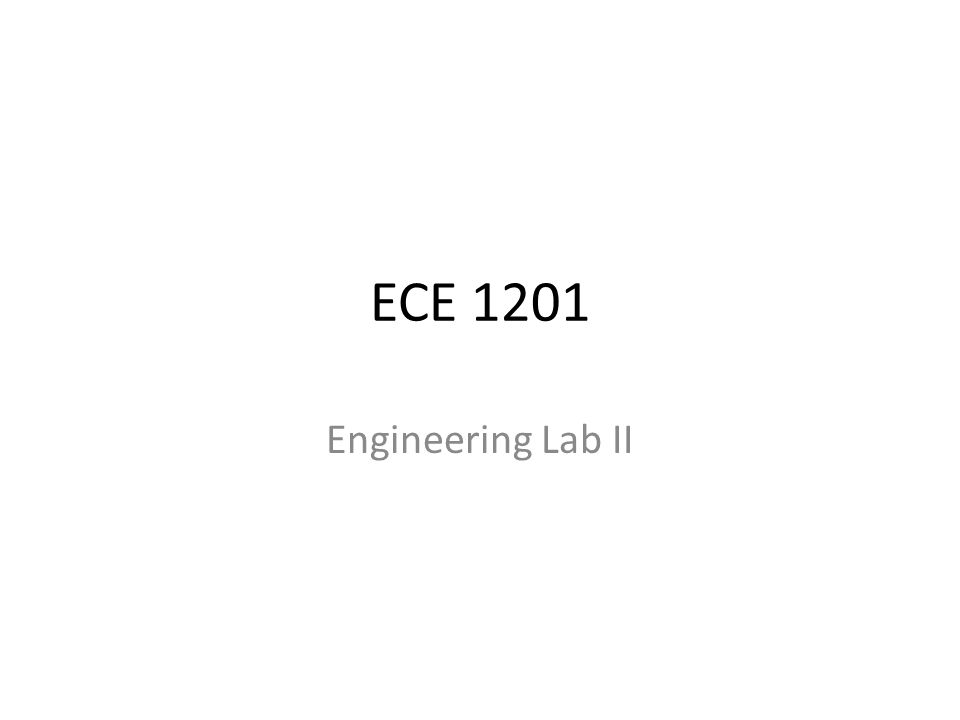 ECE 1201 Engineering Lab II