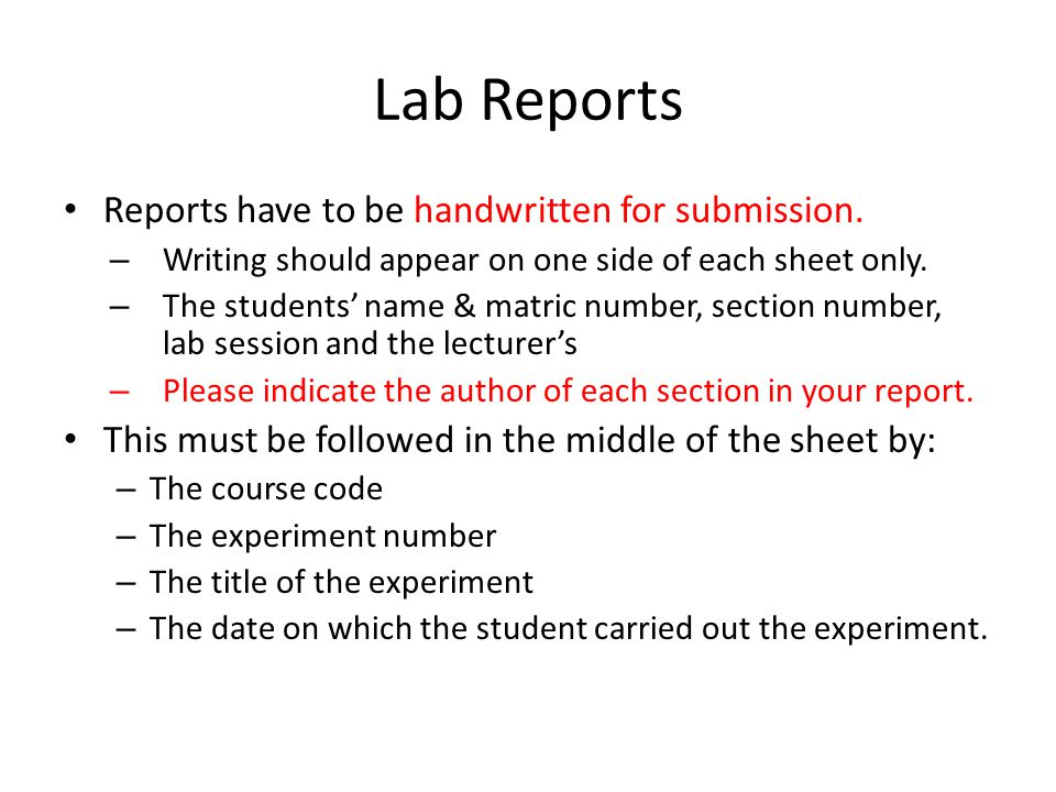 Lab Reports Reports have to be handwritten for submission.