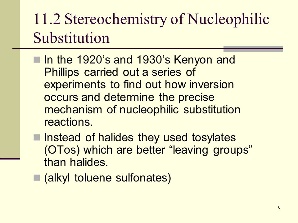 11.2 Stereochemistry of Nucleophilic Substitution