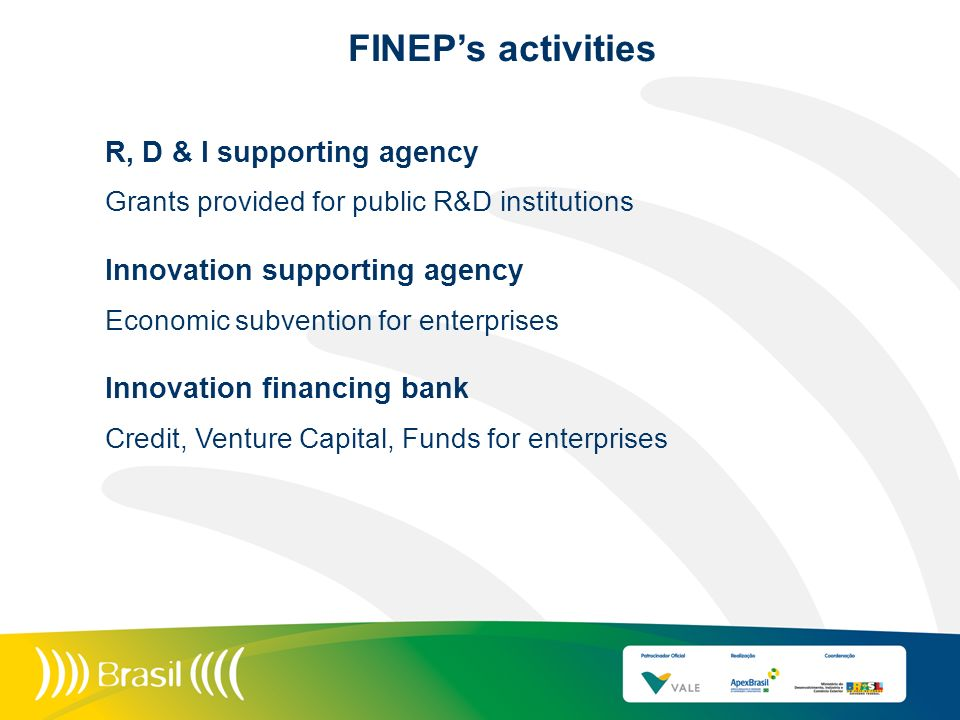 FINEP's activities R, D & I supporting agency