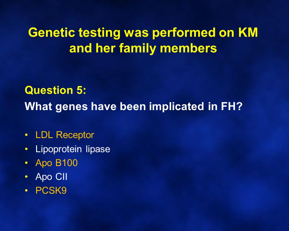 Genetic testing was performed on KM and her family members