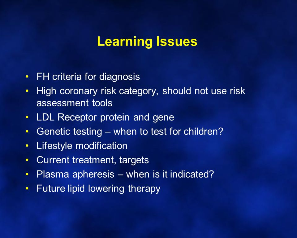 Learning Issues FH criteria for diagnosis
