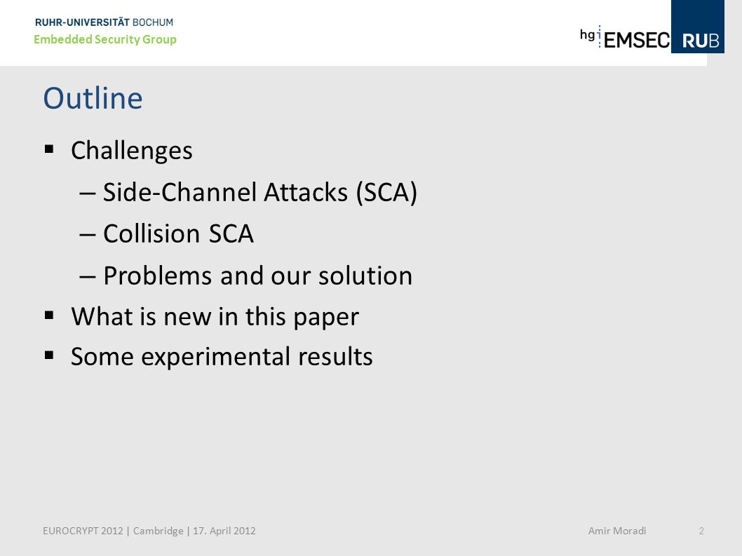 Outline Side-Channel Attacks (SCA) Collision SCA