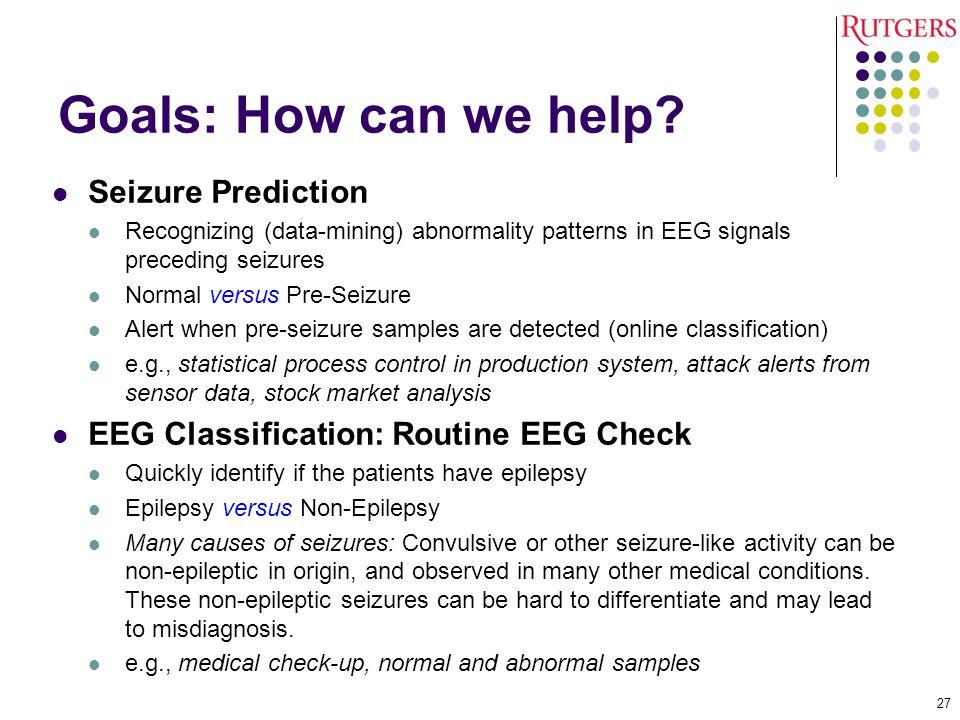 Goals: How can we help Seizure Prediction