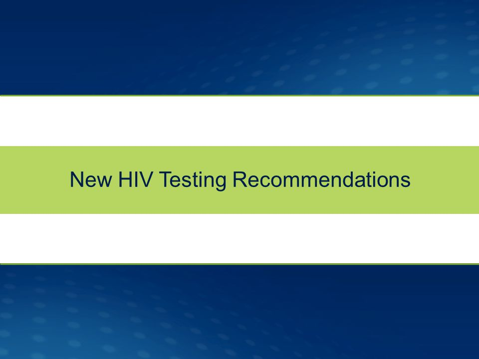 New HIV Testing Recommendations