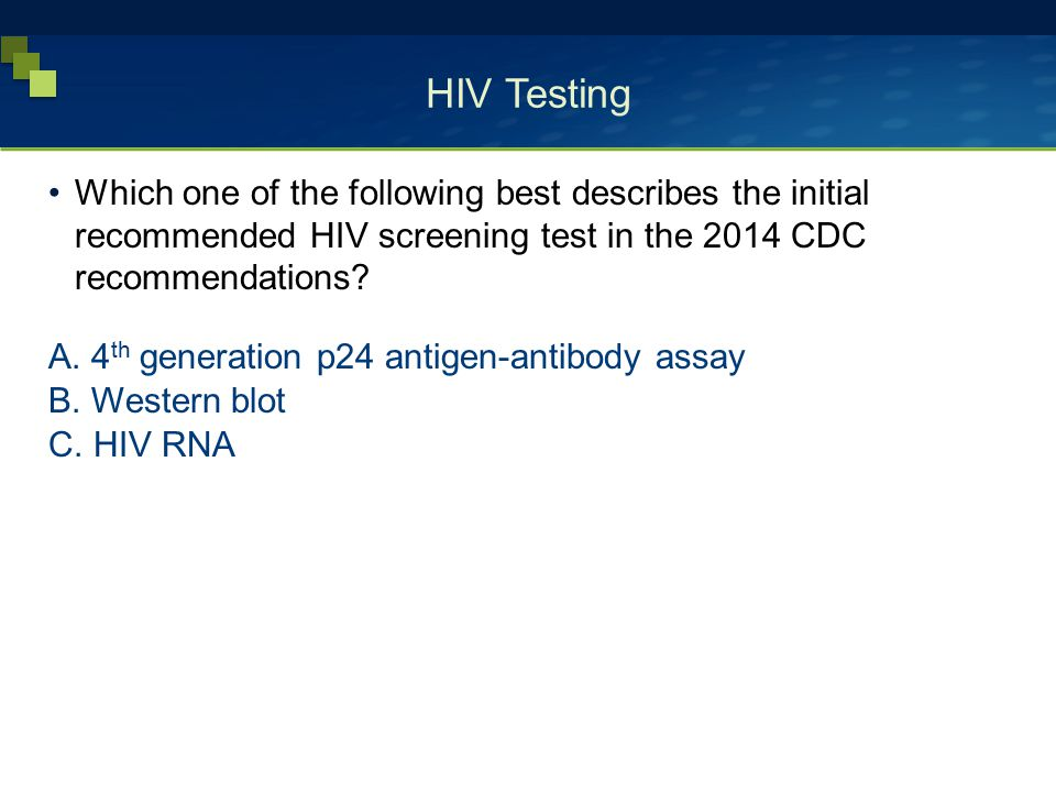 HIV Testing Which one of the following best describes the initial recommended HIV screening test in the 2014 CDC recommendations