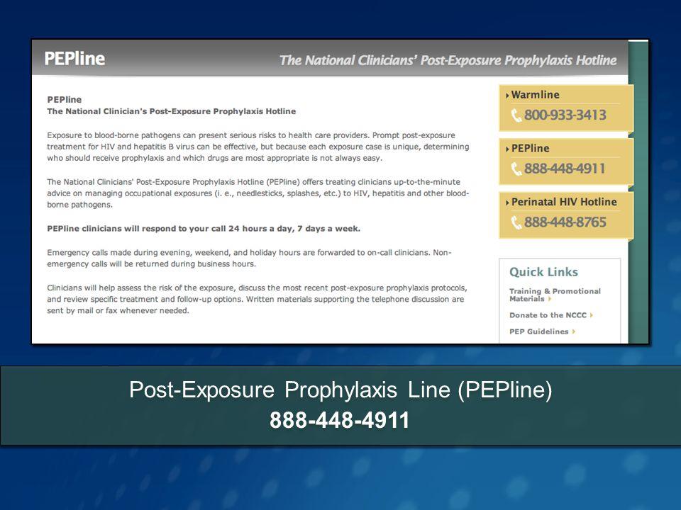 Post-Exposure Prophylaxis Line (PEPline) 888-448-4911
