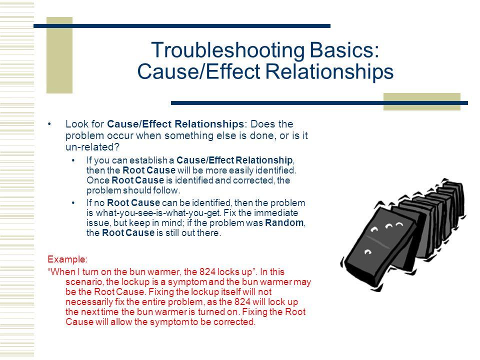 Troubleshooting Basics: Cause/Effect Relationships