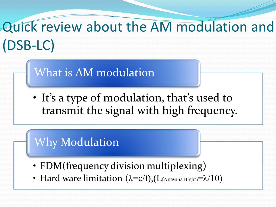 Quick review about the AM modulation and (DSB-LC)