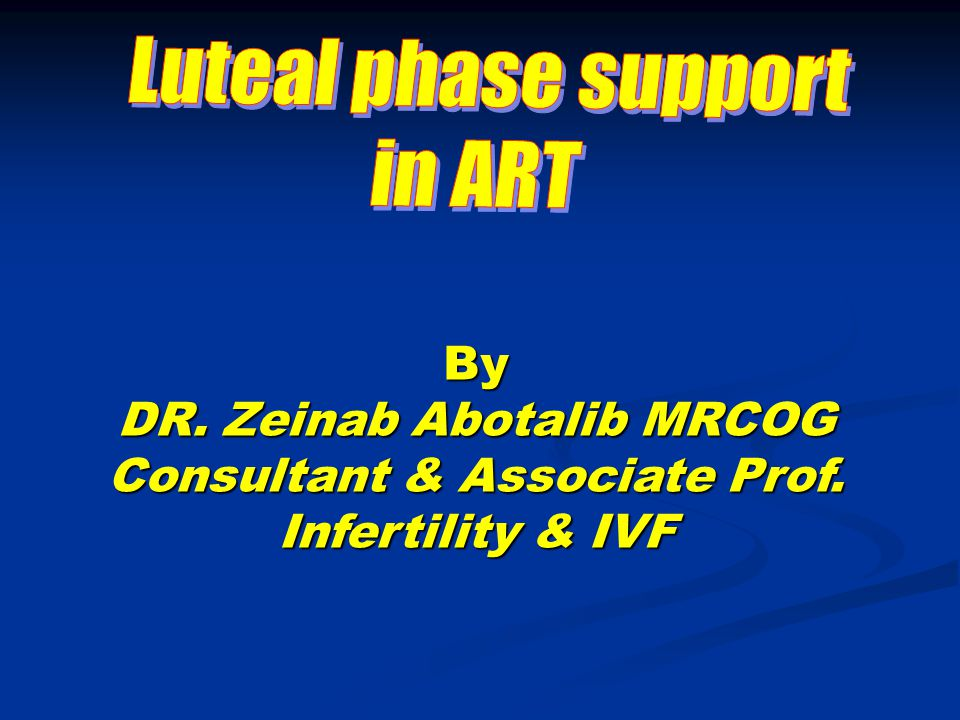 Luteal phase support in ART