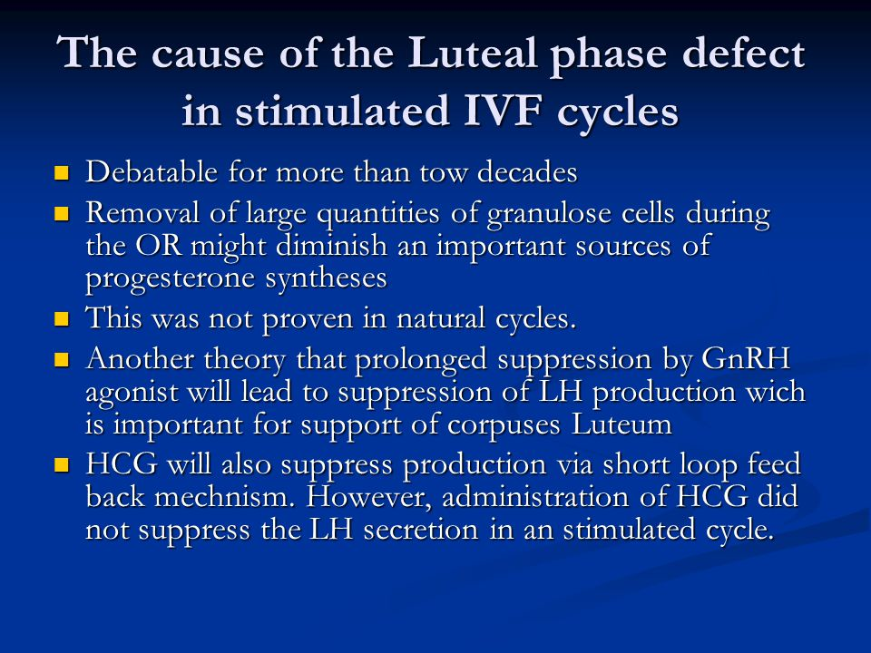 The cause of the Luteal phase defect in stimulated IVF cycles