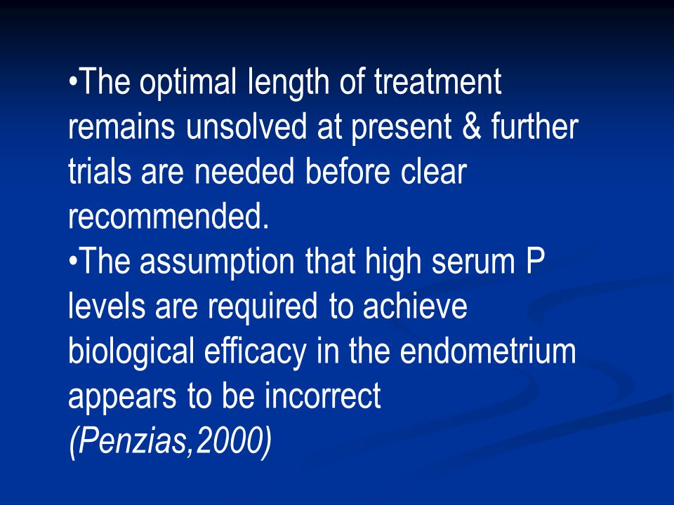 The optimal length of treatment remains unsolved at present & further trials are needed before clear recommended.