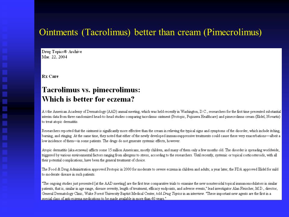 Ointments (Tacrolimus) better than cream (Pimecrolimus)