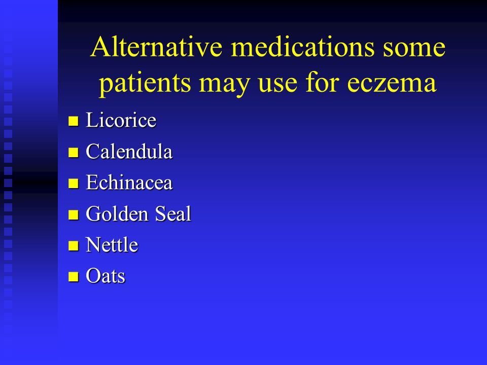 Alternative medications some patients may use for eczema