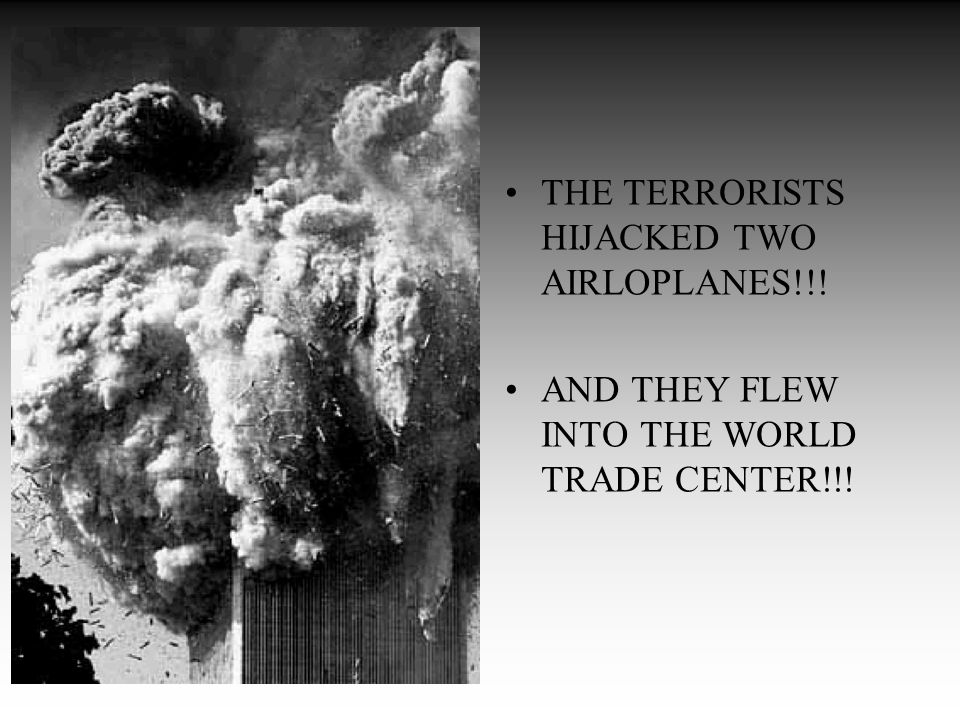 THE TERRORISTS HIJACKED TWO AIRLOPLANES!!!